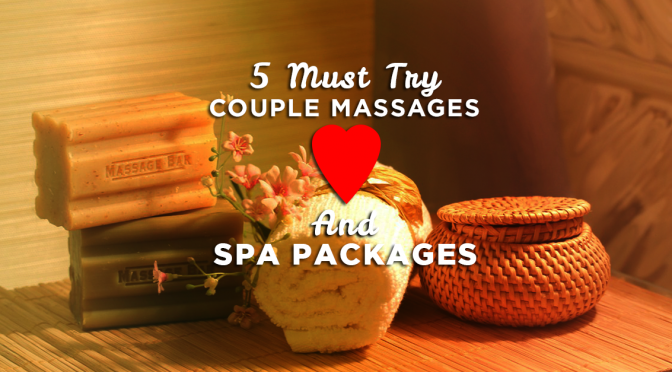 5 must try couple massages and spa packages for Spa vacation packages for couples