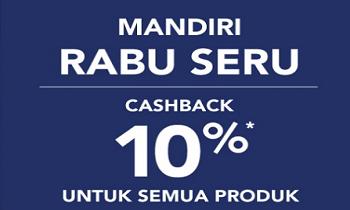 Mandiri Rabu Seru: Cashback 10% Untuk Semua Produk