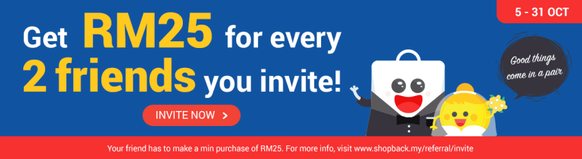 Get RM25 for every 2 friends you invite