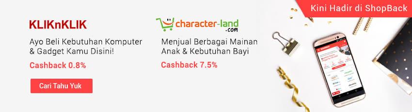 Promo Yang Terbaru ShopBack - KliknKlik & Character Land