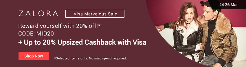 ZALORA MID SEASON SALE: 20% off + Up to 20% Epic Cashback with Visa