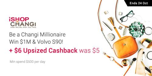 iShopChangi: Be a Changi Millionaire + $6 Upsized Cashback