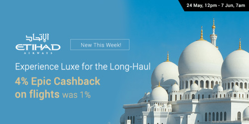 NEW: Etihad Airways 4% Cashback was 1%