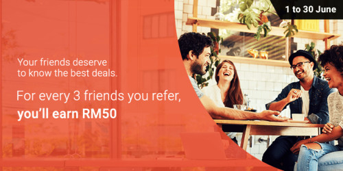 Refer 3 friends, Earn RM50 June 2017