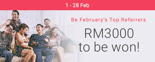 Be February's Top Referrer: RM3000 to be won!