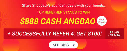 Refer A Friend: Win $888 Cash Angbao. Plus refer 4, get $100!