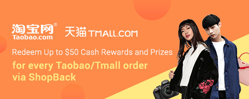 Taobao/Tmall are back! Up to $50 cash rewards and prizes for every order via ShopBack