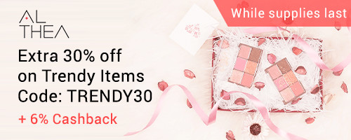 Althea: Get extra 30% off on trendy items + 6% Cashback while supplies last