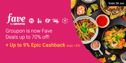 Fave: Up to 70% discounts + Up to 10% Epic Cashback