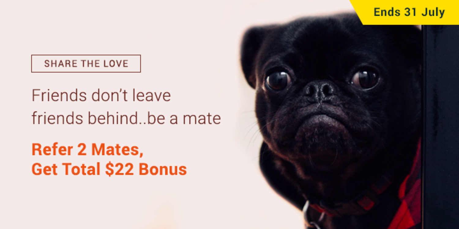 Refer 2 Mates, Get Total $22 Bonus