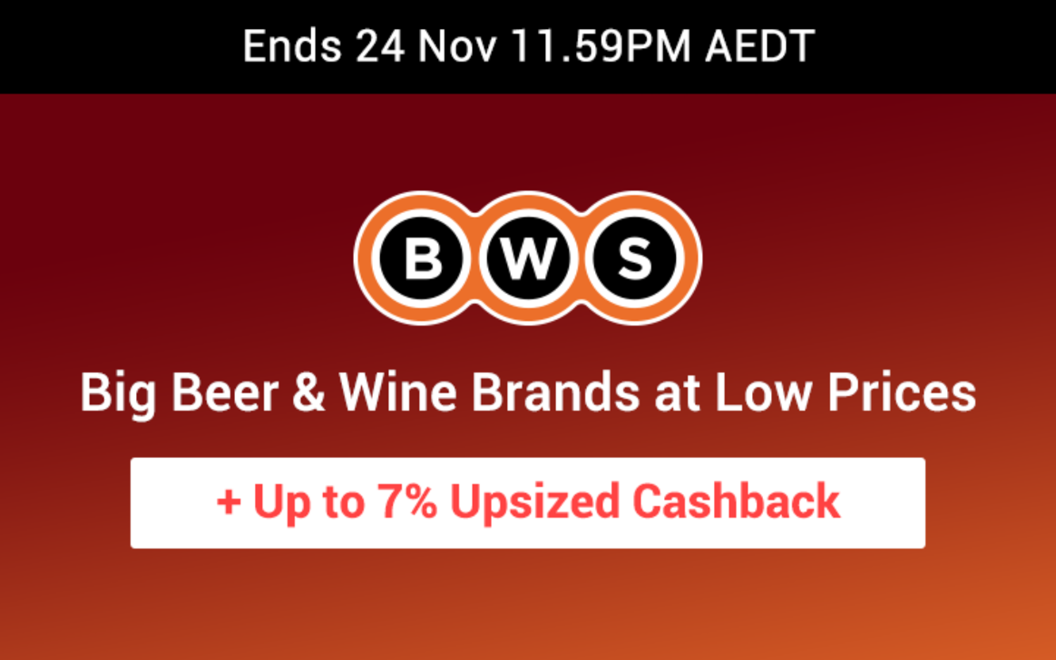 BWS - Up to 7% Upsized Cashback