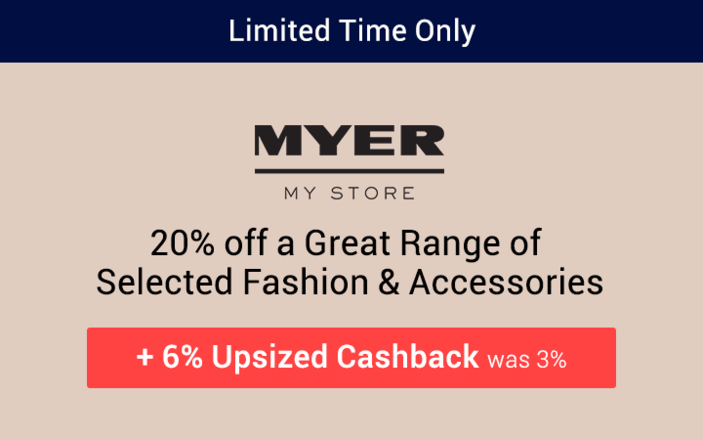 Myer - 6% Upsized Cashback