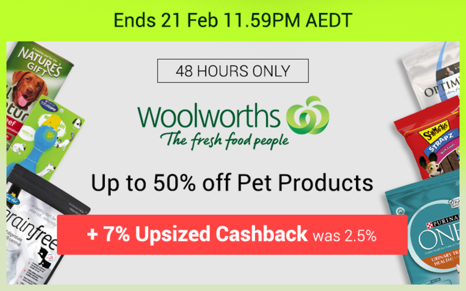 Woolworths - 7% Upsized Cashback Pet Event, Part 1 of 2