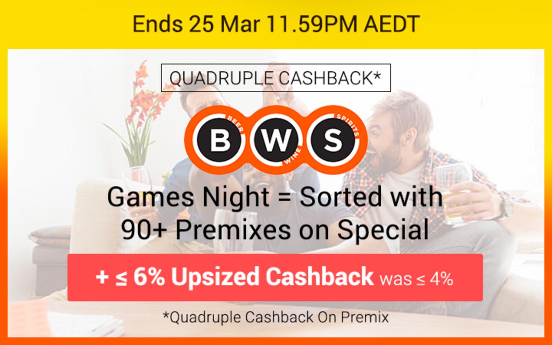 BWS - Up to 6% Upsized Cashback