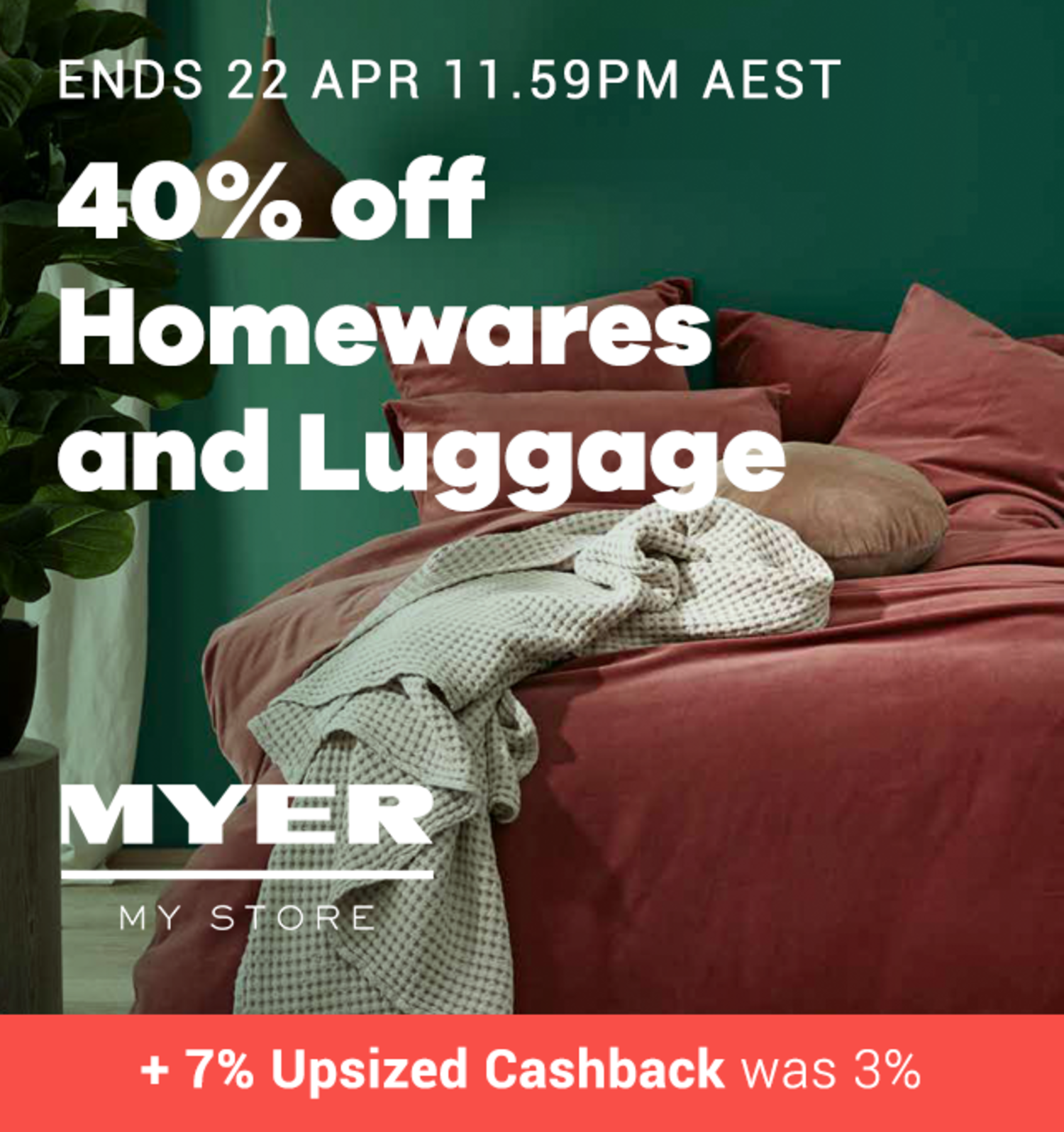 Myer - 40% off Homewares and Luggage