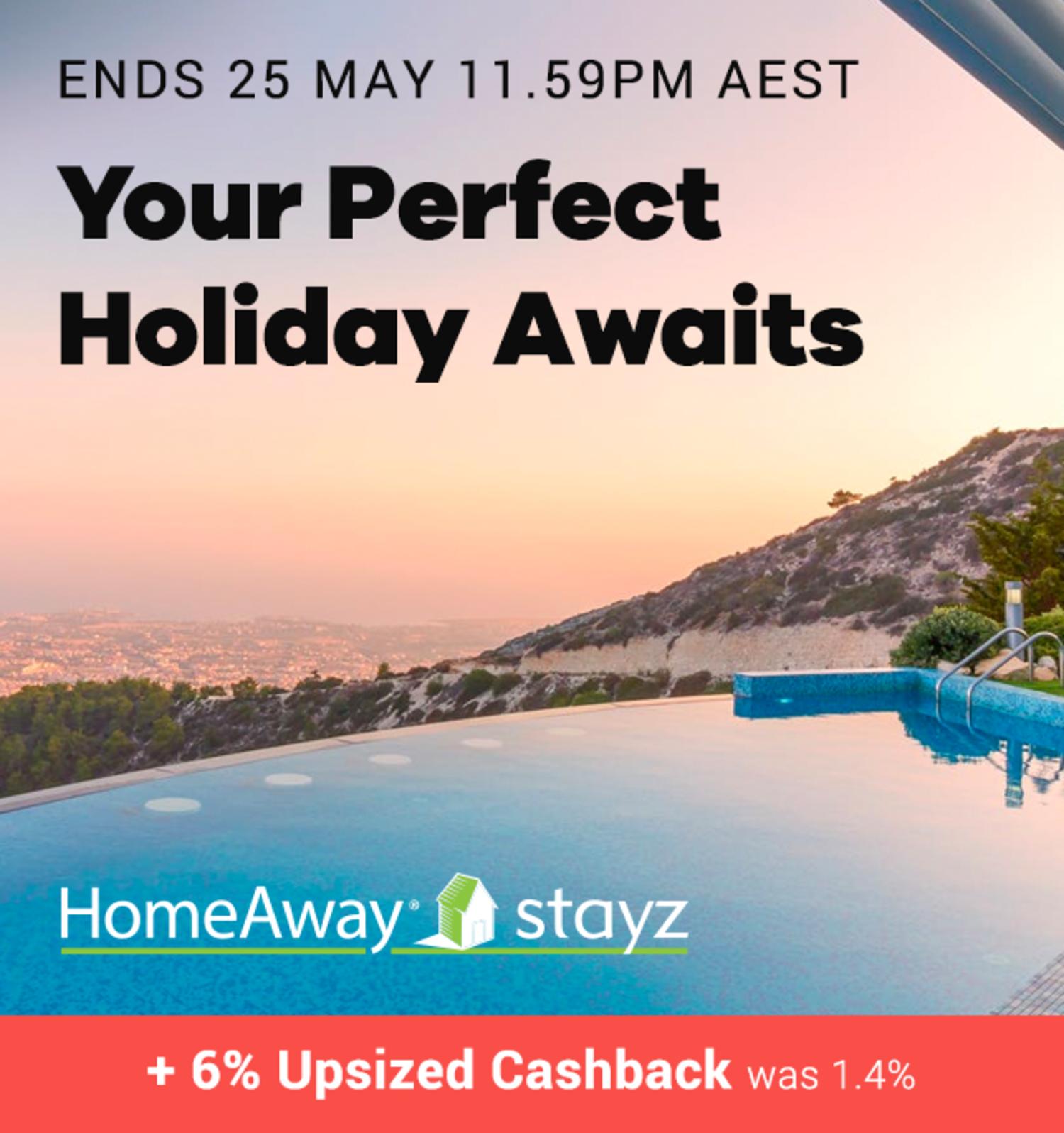 Homeaway/Stayz - 6% Upsized Cashback