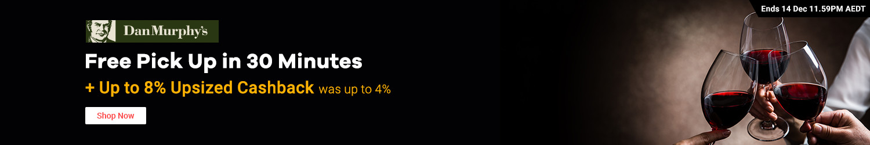 Dan Murphy's - Up to 8% Upsized Cashback
