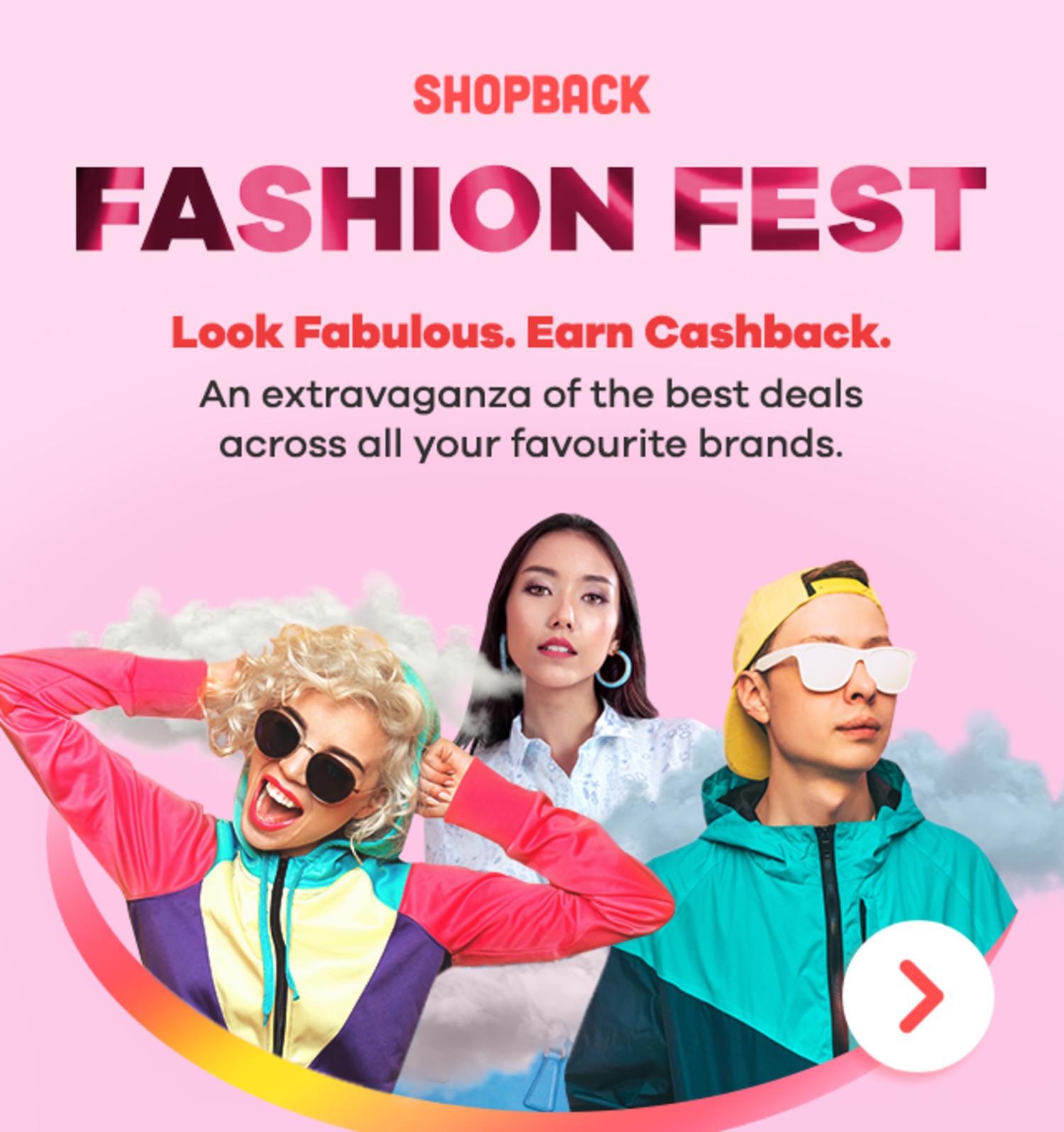 ShopBack - Fashion Fest - Look Fabulous and Earn CashBack