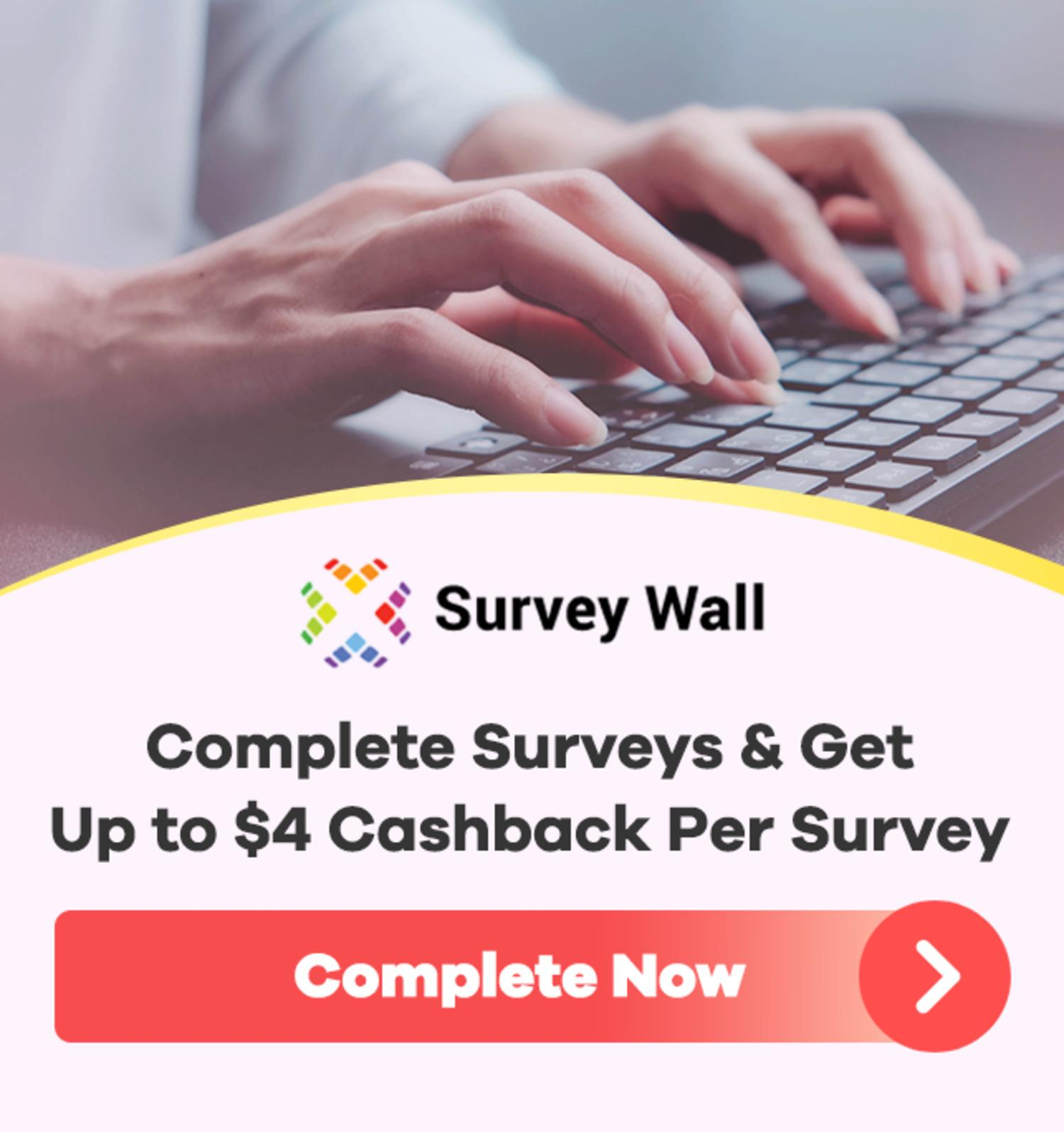 Survey Wall - Up to $4 Cashback