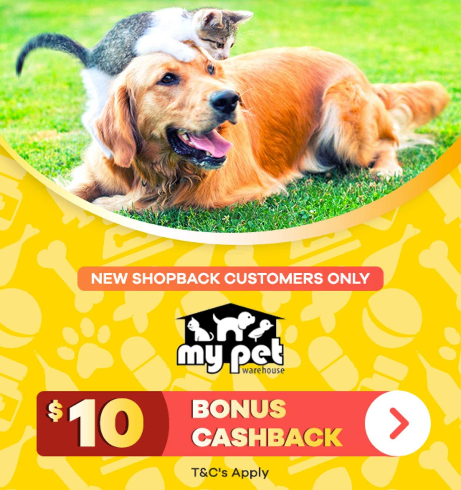 $10 Bonus on My Pet Warehouse   New ShopBack Customers
