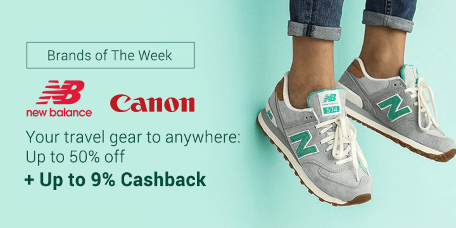 Brands of the Week: Your travel buddies on the road Canon & New Balance + Up to 9% Cashback