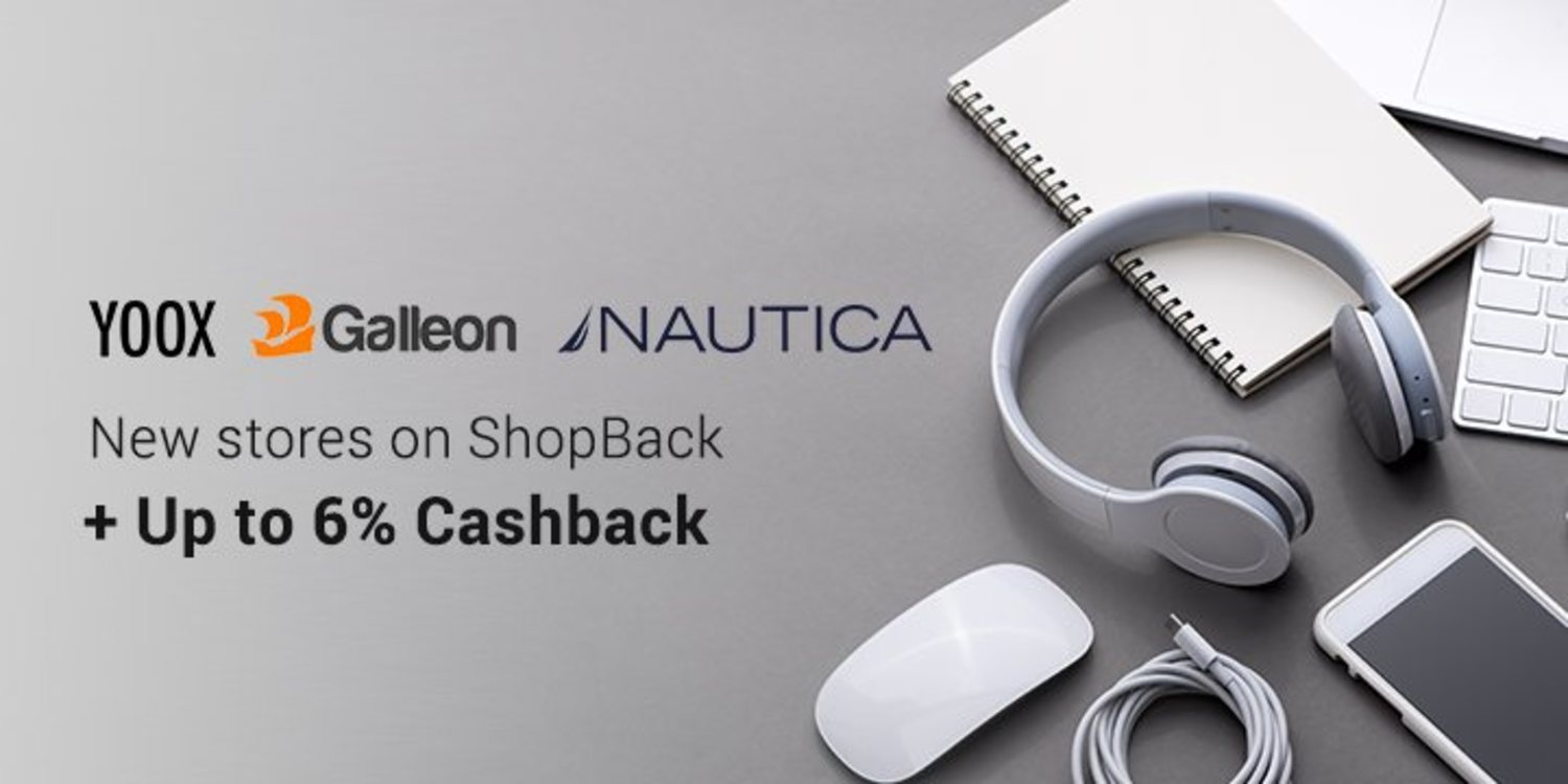Check out the new stores on ShopBack: YOOX, Galleon & Nautica