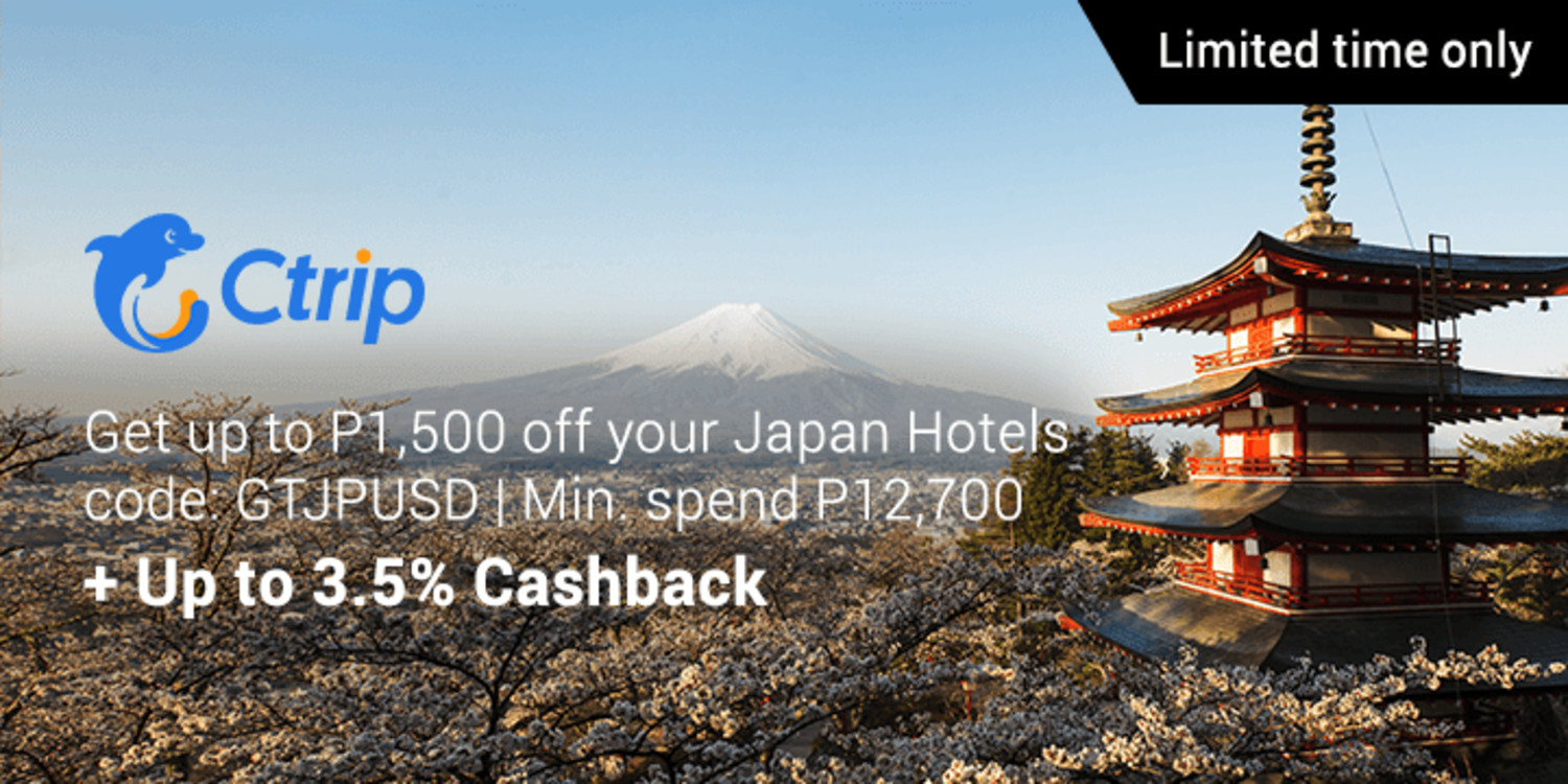 Get up to P1,500 off your Japan accommodation + Up to 3.5% Cashback via Ctrip