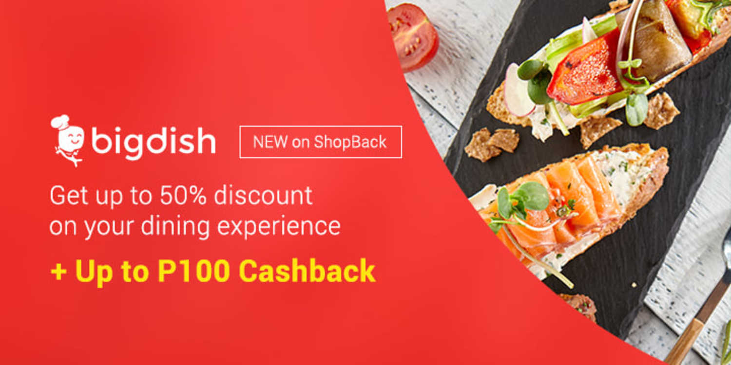 New on ShopBack: BigDish books your table with up to 50% off + Up to P100 Cashback