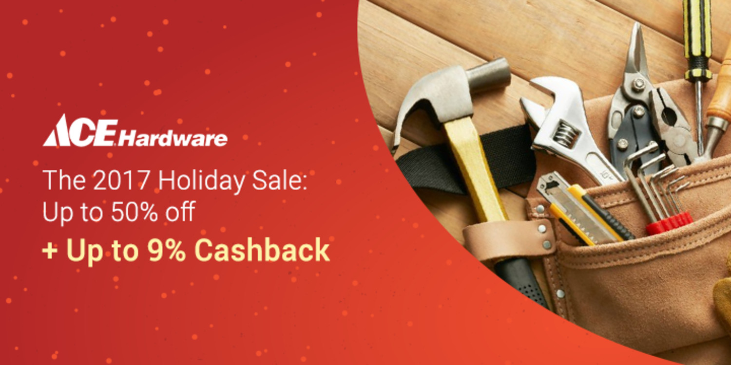 Ace Hardware: Holiday Sale: Up to 50% off + Up to 9% Cashback