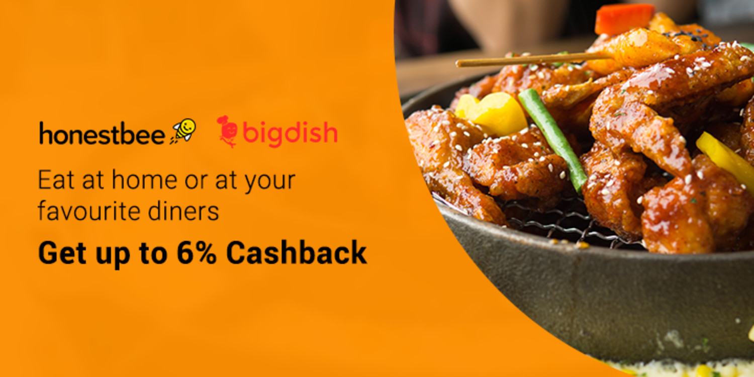 Eat in or out with BigDish & Honestbee + Up to 6% Cashback