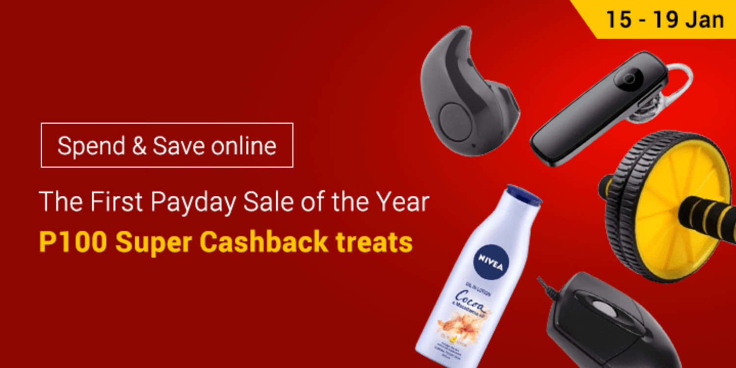 15 - 19 Jan | Payday Sale: P100 Super Cashback items