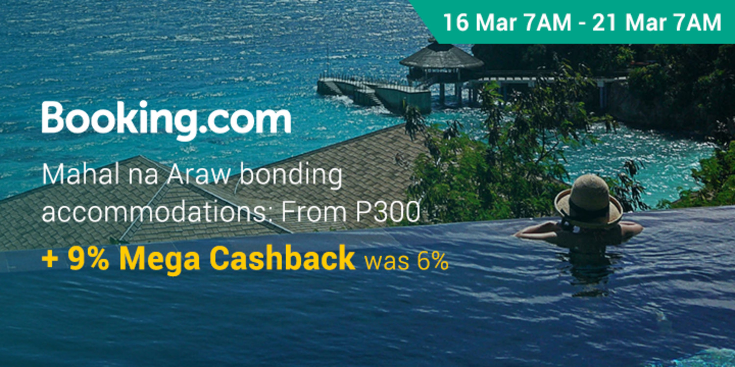 16 Mar 7AM - 21 Mar 7AM | Booking.com Mahal na Araw bonding Accommodations: From P300  + 9% Mega Cashback (was 6%)
