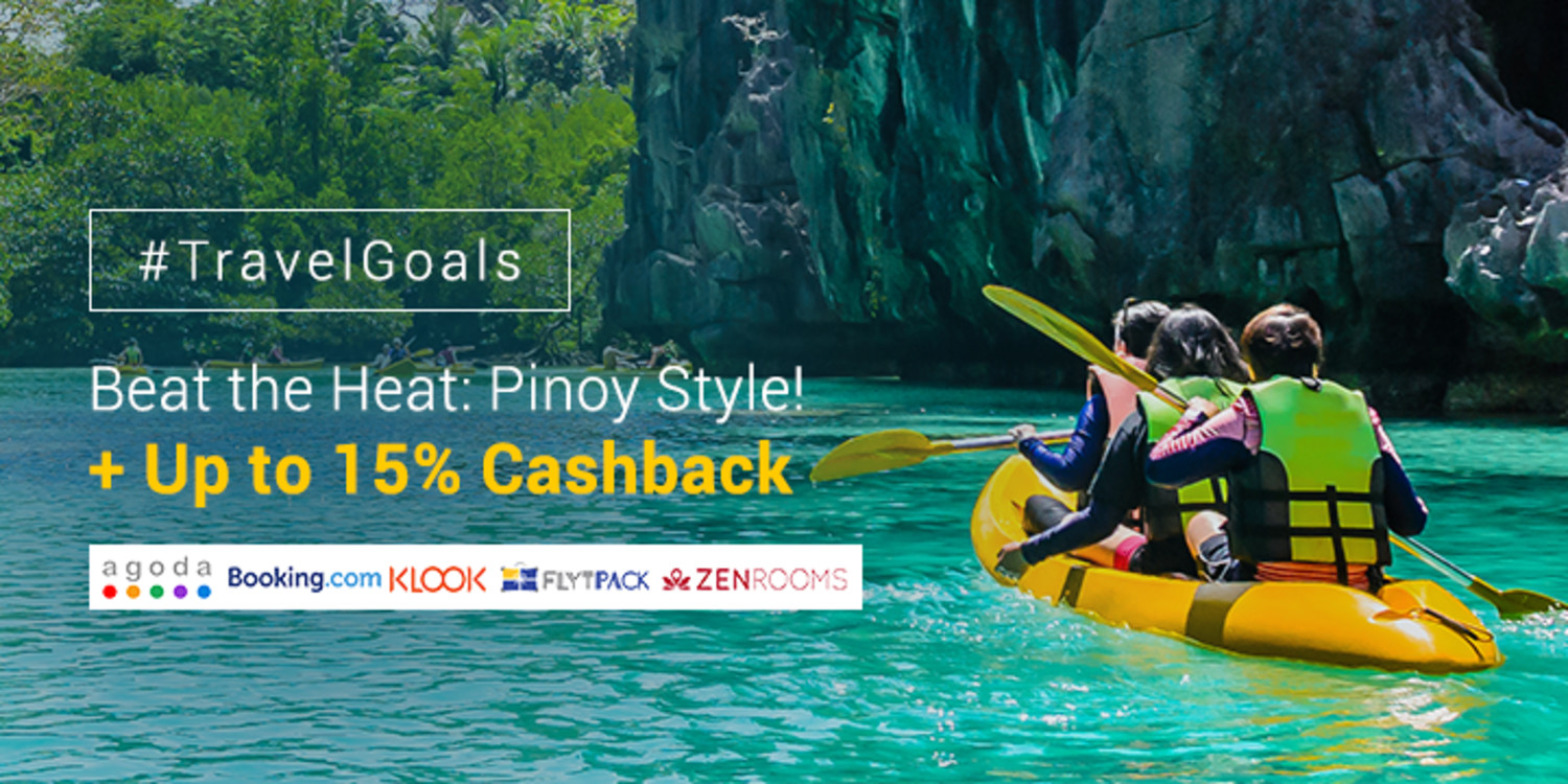 Travel Deals: Beat the Heat: Pinoy Style + Up to 15% Cashback