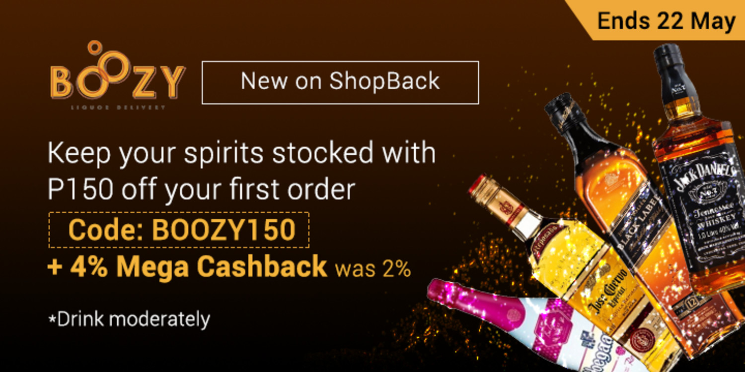 Ends 22 May | Boozy.PH: Keep your spirits stocked with P150 off your first order code: BOOZY150 + 4% Mega Cashback (was 2%)