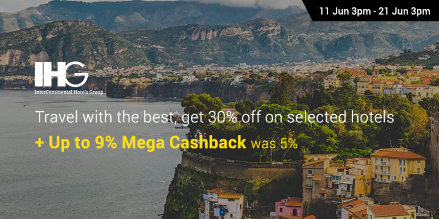 Ends 21 Jun | IHG: Travel with the best, get 30% off on selected hotels  + Up to 9% Mega Cashback (was 5%)
