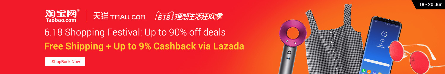 18 - 20 Jun | Taobao 6.18 Super Sale + Up to 9% Cashback