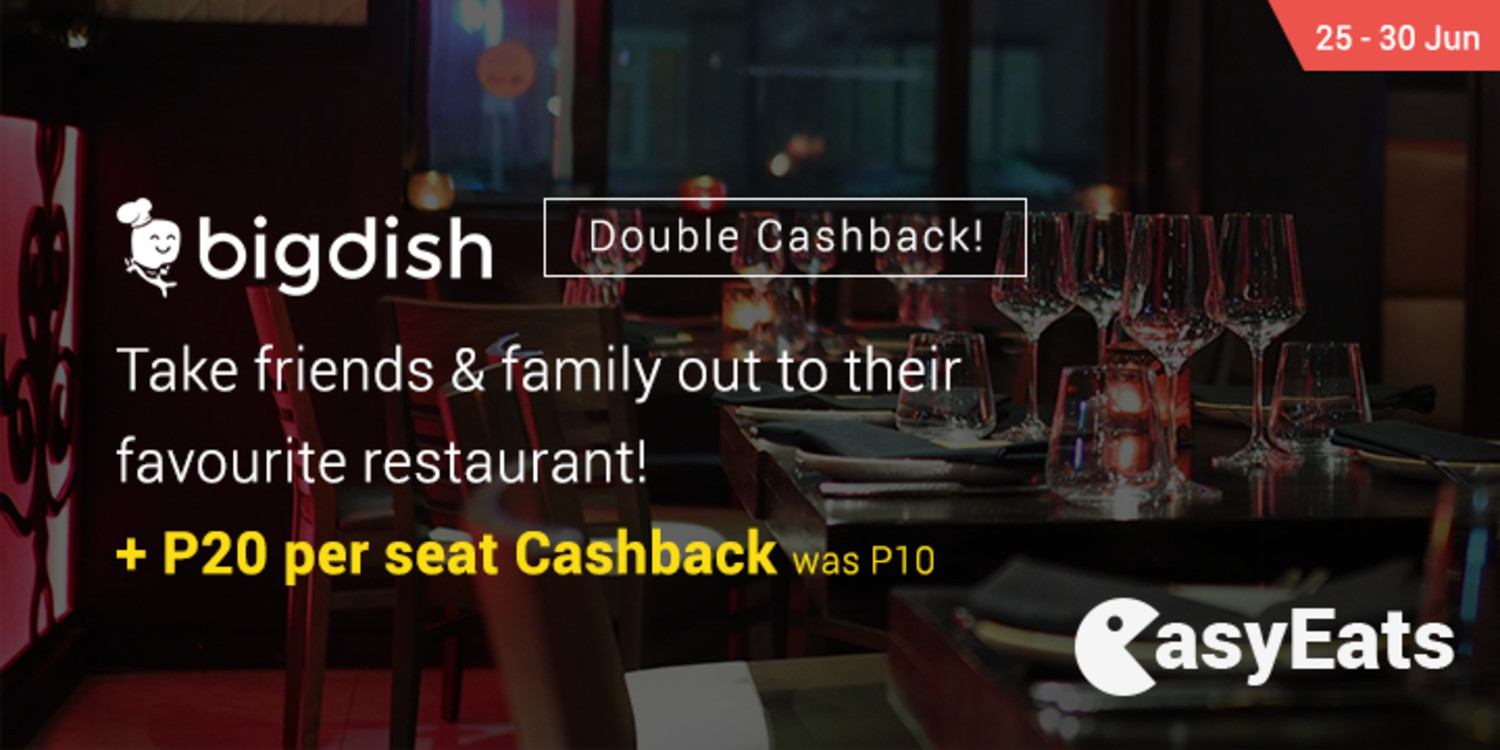 Ends 30 Jun | BigDish: Take friends & family out to their favourite restaurant + P20 Cashback (was P10)