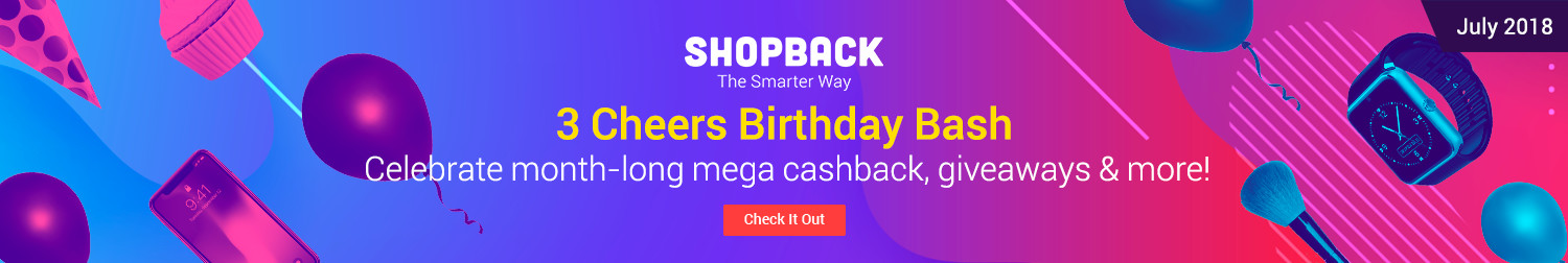 July 2018 | 3 Cheers Birthday Bash Celebrate month-long mega cashback, giveaways & more