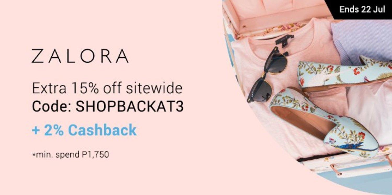 Ends 22 Jul | ZALORA: Extra 15% off sitewide | code: SHOPBACKAT3 + 2% Cashback (*Min. spend P1,750)