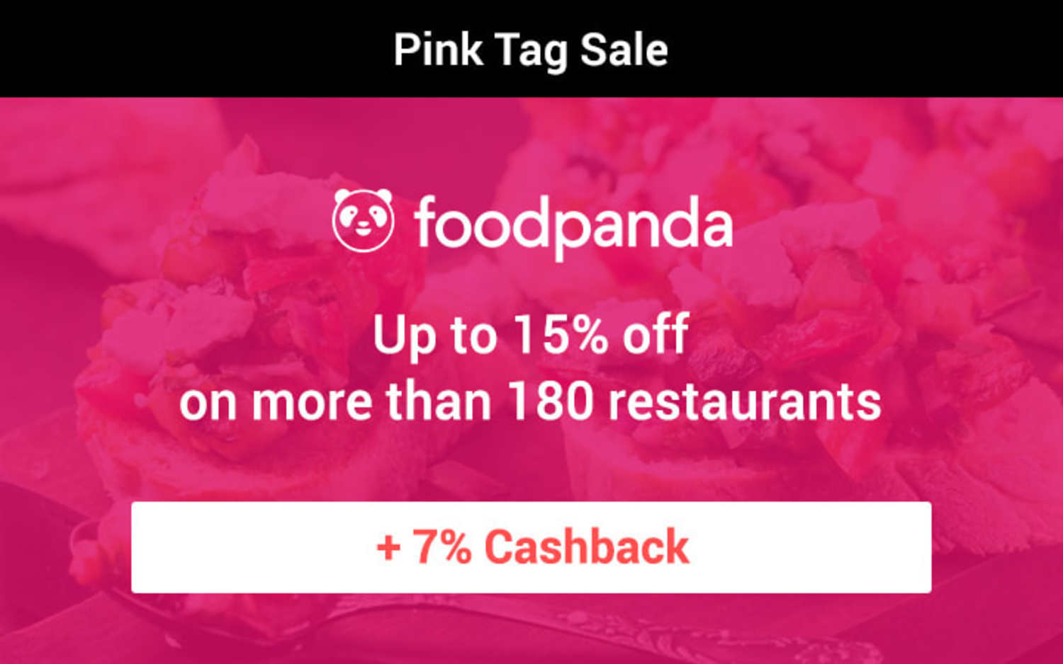 foodpanda | Pink Tag Sale: Up to 15% off on more than 180 restaurants + 7% Cashback