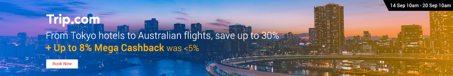 Trip.com | From Tokyo hotels to Australian flights, save up to 30% + Up to 8% Mega Cashback (was <5%)