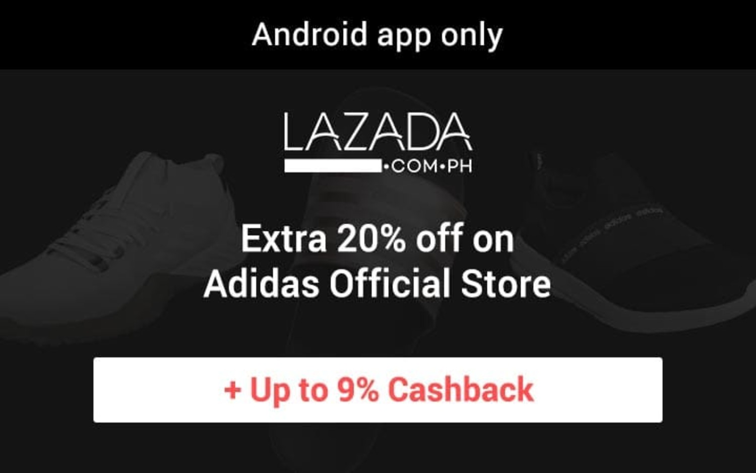 Lazada Mobile App | Extra 20% off on Adidas Official Store + Up to 9% Cashback