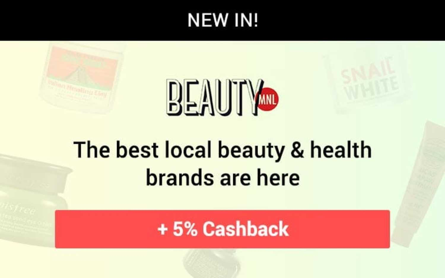 New in: BeautyMNL The best local beauty & health brands are here + 5% Cashback