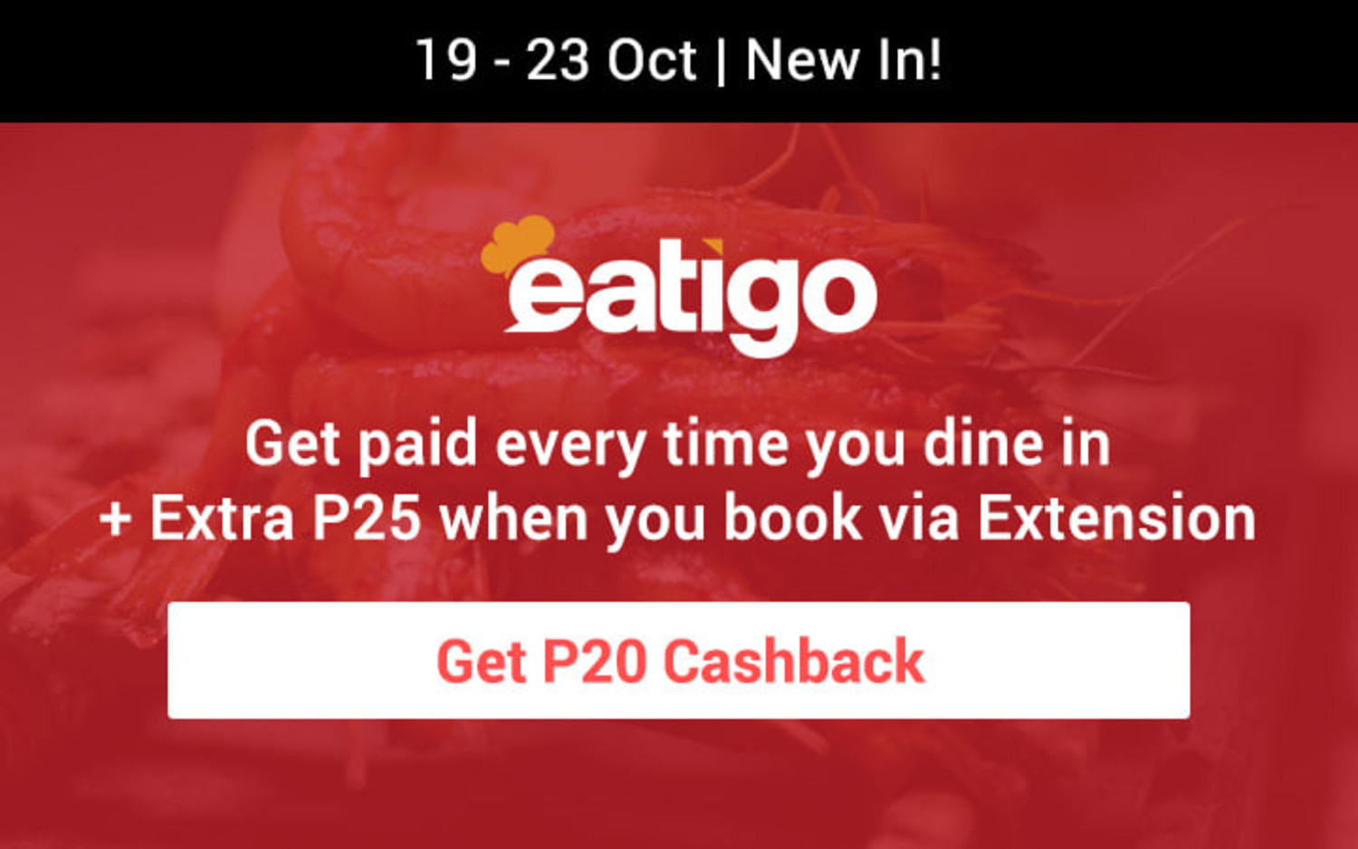 New In | Eatigo Get paid to eat: Get P18 Cashback every time you book a table via ShopBack