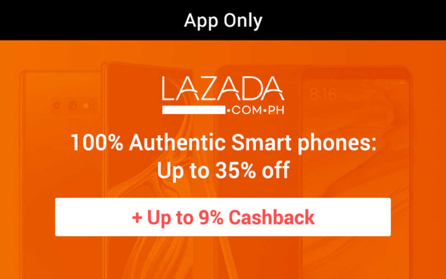 Lazada Mobile App | 100% Authentic Smart phones: Up to 35% off + Up to 9% Cashback