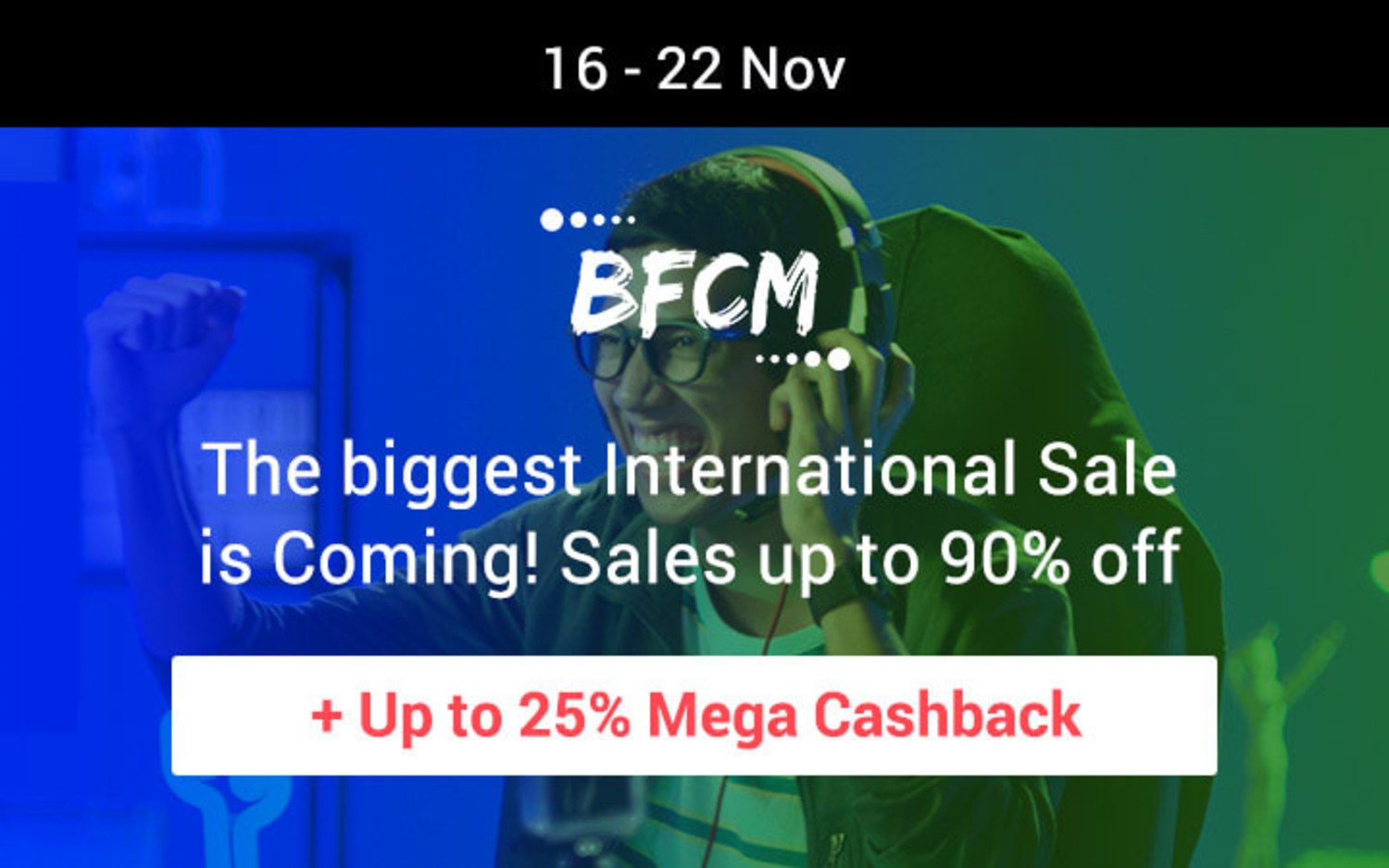 The biggest International Sale is Coming!  Sales up to 90% off + Up to 25% Cashback