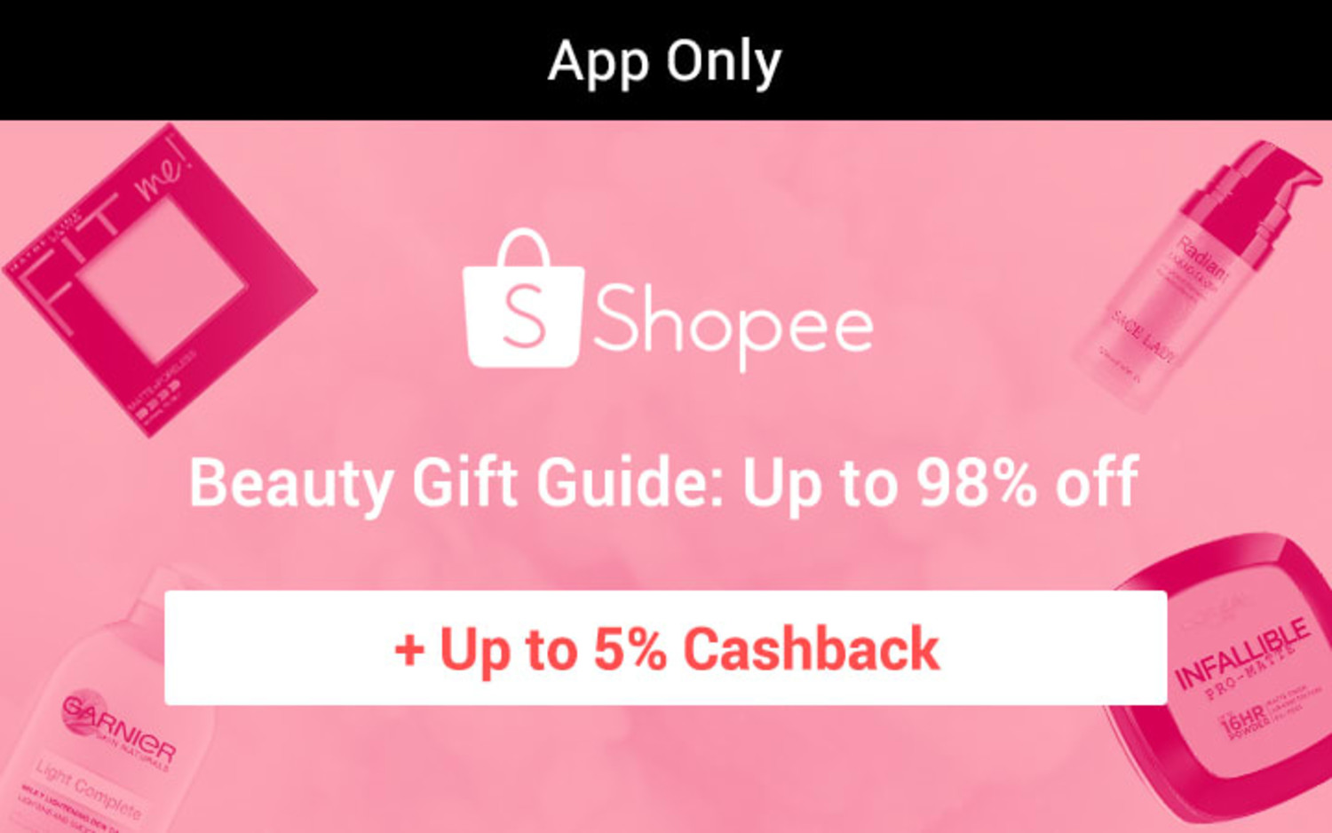 Shopee: Beauty Gift Guide: Up to 98% off + Up to 5% Cashback