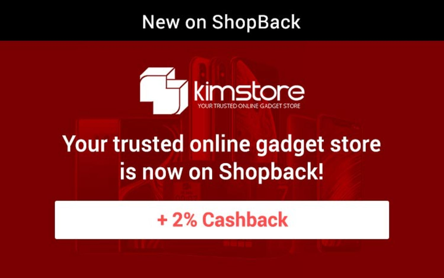 KimStore: Your trusted online gadget store is now on Shopback!