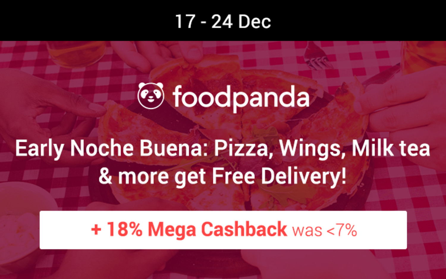 foodpanda Early Noche Buena: Pizza, Wings, Milk tea & more get Free Delivery! + 18% Mega Cashback (was 7%)