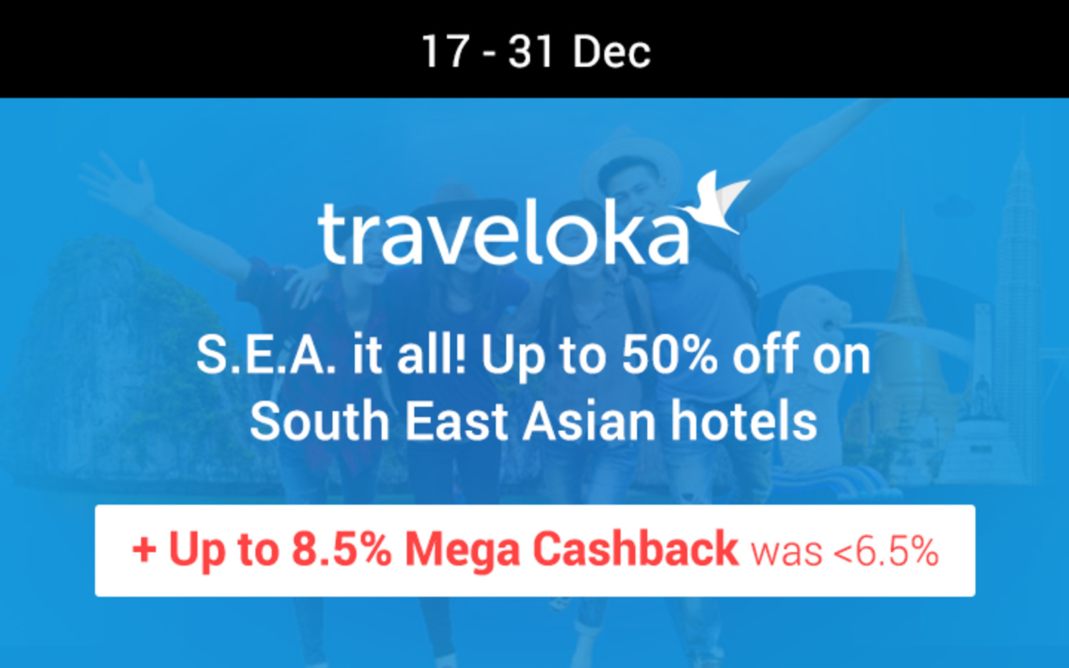 Traveloka S.E.A. it all! Up to 50% off on South East Asian hotels + Up to 8.5% Mega Cashback (was <6.5%)